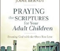 Motherhood Moment Book Nook Praying The Scriptures For Your Adult Children